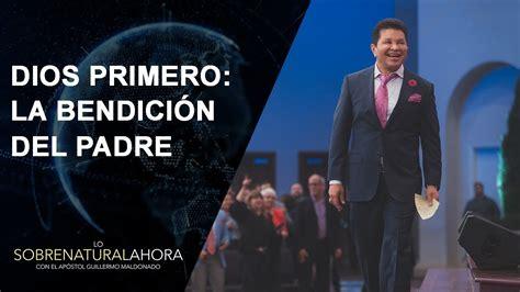 Guillermo Maldonado Honrando A Dios Primero Youtube | dios primero la bendici 243 n del padre lo sobrenatural