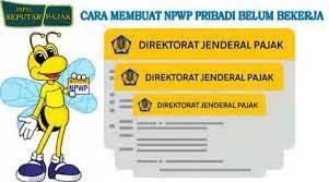 membuat npwp bagi yang belum bekerja cara mudah membuat npwp bagi yang belum bekerja