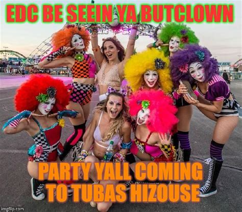 Edc Meme - image tagged in edc at colquitts hizouse imgflip