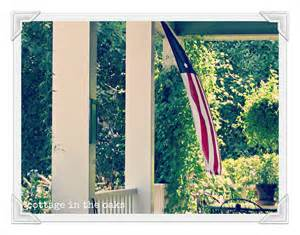 how to keep from blowing in on porch what the flag reminds me today everyday cottage in