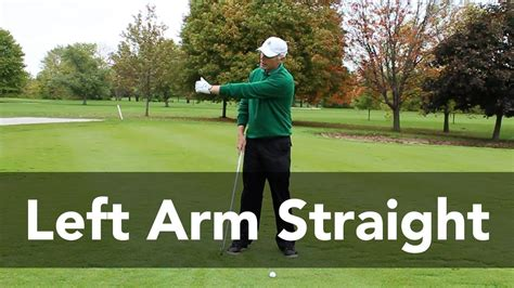 left arm straight golf swing how to keep the left arm straight golf instruction my