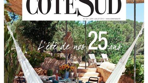 Cote Sud Magazine by Maison Cote Sud Magazine Maisons Cagne
