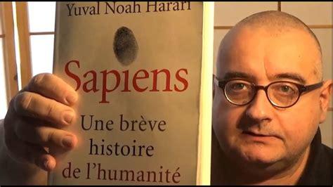 b07125hp8c sapiens une breve histoire sapiens une br 232 ve histoire de l humanit 233 le livre vu par