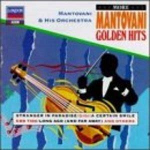 mantovani hits more mantovani golden hits by mantovani his orchestra