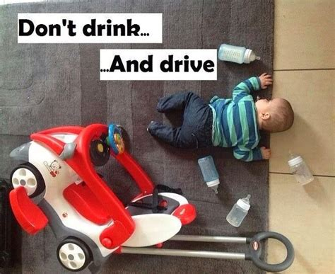 drive baby don t drink and drive baby