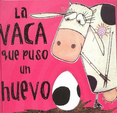 libro la vaca que puso 3 libros para mejorar la autoestima de tu hijoblog sobre beb 233 s y m 225 s bebesymuchomas com