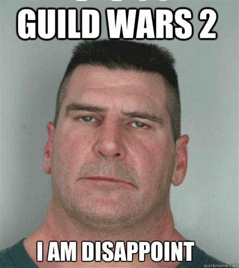 Guild Wars 2 Meme - guild wars 2 i am disappoint son i am disappoint quickmeme