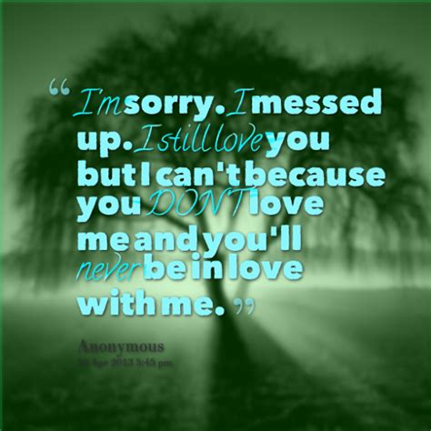 I Messed Up On The - 30 meaningful im sorry quotes image 2775881 by