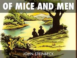 themes john steinbeck focused on of mice and men by garrett jayden