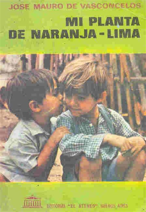 libro lima the cookbook mi planta de naranja lima jos 233 mauro de vasconcelos books worth reading lima
