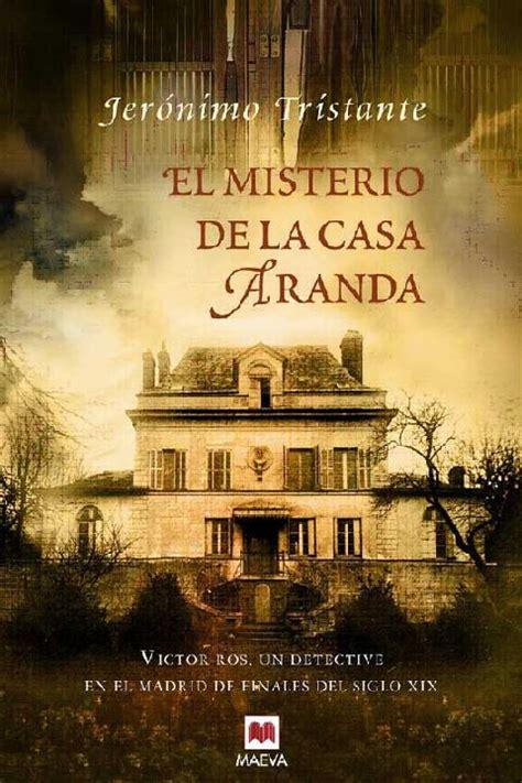 misterio de la casa aranda mystery of the aranda house libro de texto descargar ahora jer 243 nimo tristante obra regi 243 n de murcia digital