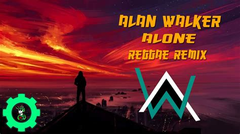 alan walker reggae alan walker alone reggae remix by djton msceeceee