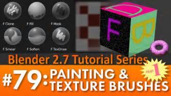 blender tutorial paint texture blender 2 7 tutorial 79 painting texture brushes part