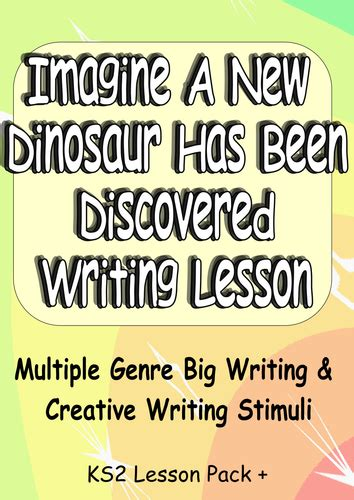 ideas for ks2 creative writing a new dinosaur fun creative writing or big writing lesson