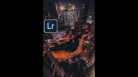 tutorial edit foto dengan lightroom edit foto tone street menggunakan adobe lightroom