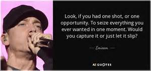 eminem one shot eminem quote look if you had one shot or one
