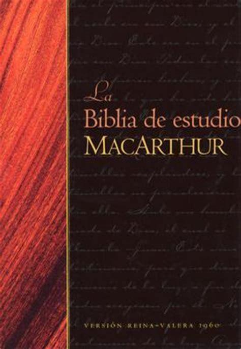 biblia de estudio de la biblia de estudio macarthur rv 1960 jr dr john f macarthur 9780825415326