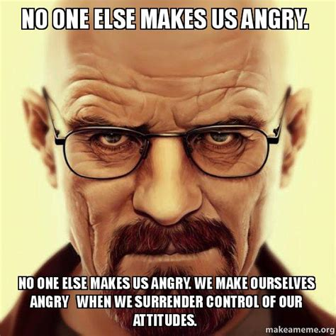 Angry Walter Meme Generator - no one else makes us angry no one else makes us angry we