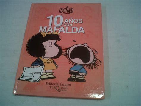 libro 10 anos con mafalda 10 a 241 os con mafalda mma 199 00 en mercadolibre