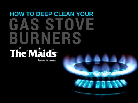 how to deep clean how to deep clean your gas stove burners the maids blog