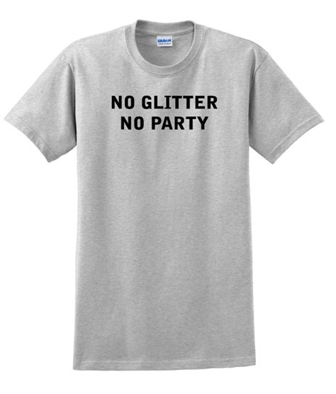 No Glitter No Theitlistscom by No Glitter No T Shirt
