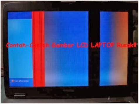 Lcd Tv Yang Rusak Berikut Contoh2 Gambar Layar Lcd Laptop Yang Rusak Dan Solusinya Dahlan Epsoner