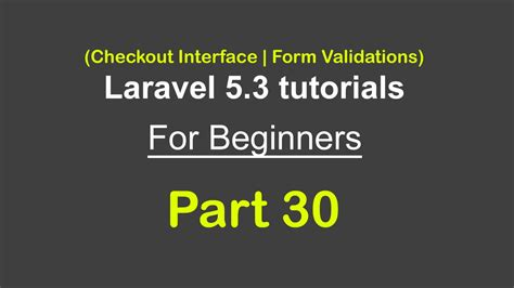 laravel tutorial for beginners step by step checkout interface form validations laravel 5 3