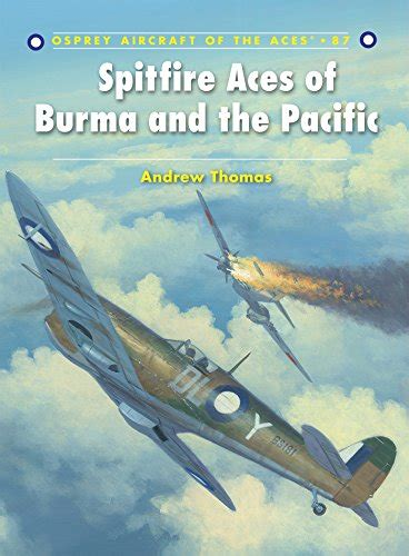 spitfire aces of the spitfire aces of burma and the pacific speedreaders info