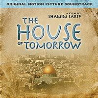 The House Of Tomorrow by The House Of Tomorrow Original Motion Picture Soundtrack