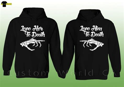hoodie design for couples couple hoodie love her to death love him to death