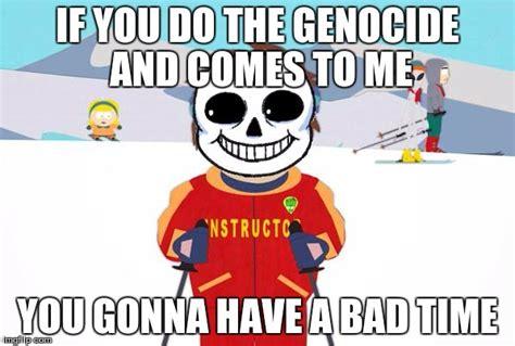 Gonna Have A Bad Time Meme Generator - undertale sans south park ski instructor bad time imgflip