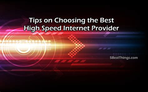 high speed providers tips on choosing the best high speed provider