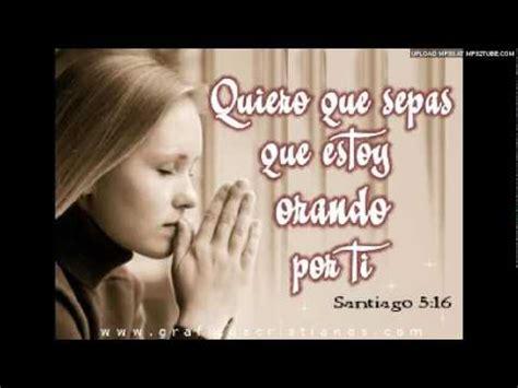 imagenes estoy orando por ti orando por ti youtube