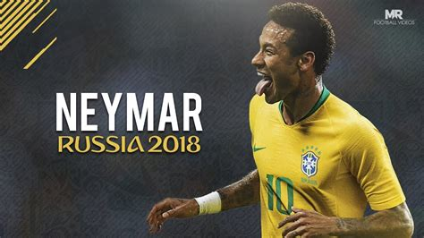 neymar jr world cup 2018 skills goals brazil hd