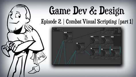 game design articles game dev design combat visual scripting part 1