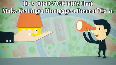 10 Tips For Getting A Home Loan by 10 Tips That Make Getting A Mortgage In 2018 A Of Cake