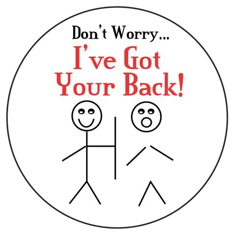 I Ve Got Your Back don t worry i ve got your back 2 quot buttons