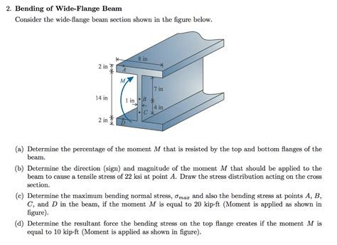 section moment solved consider the wide flange beam section shown in the