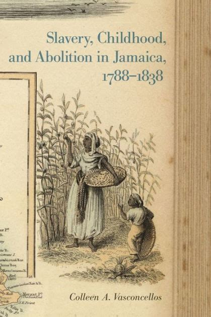 libro ending slavery how we slavery childhood and abolition in jamaica 1788 1838 by