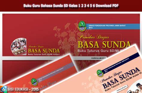 Bahasa Sunda Budak Singer Untuk Sdmi Kelas 6 buku guru bahasa sunda sd mi kelas 1 2 3 4 5 6 pdf file wikiedukasi