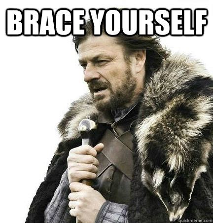 Make A Brace Yourself Meme - meme creator brace yourself meme generator at