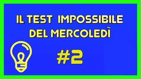 test di logica il test di logica impossibile mercoled 236 2 tendenze