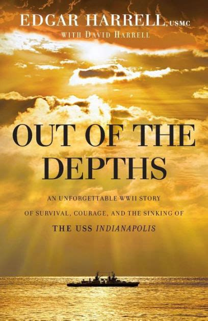 libro out of the depths out of the depths an unforgettable wwii story of survival courage and the sinking of the uss