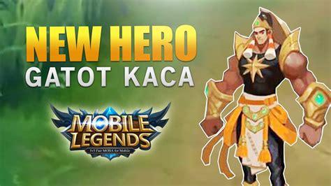 baru di mobile legend gatotkaca akan jadi baru di mobile legends indowarta