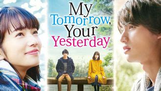 My Tomorrow Your Yesterday my tomorrow your yesterday 2016 is available on netflix