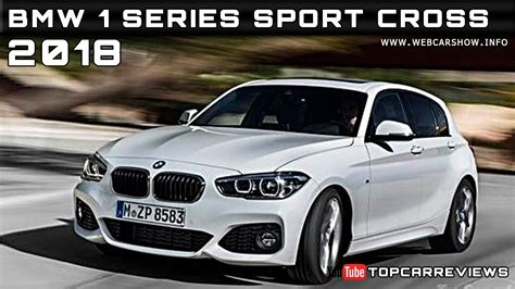 bmw 1 series release 2018 bmw 1 series sport cross review rendered price specs