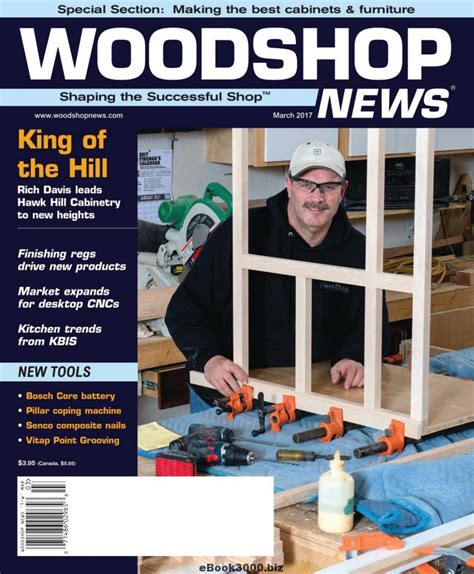 woodworking news magazine woodshop news march 2017 free pdf magazine