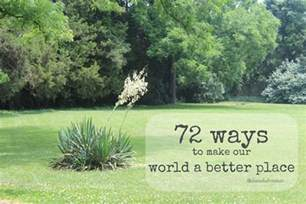 make our world a better place how to make our world a better place 72 simple but