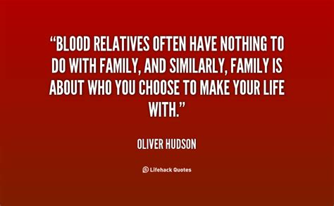 An Explanation For Hudsons Mistake by Does Not Make Blood Family Quotes Quotesgram