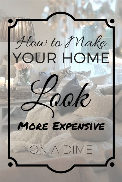 My Idea Is Expensive how to make your home look more expensive on a dime